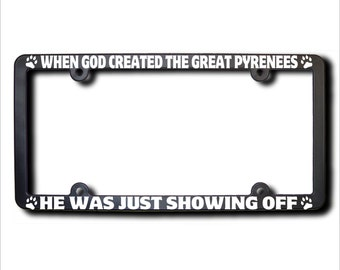 When God Created The GREAT PYRENEES License Plate Frame (T) USA
