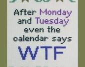 Monday Tuesday WTF Cross Stitch Pattern PDF, Weekday Cross Stitch Pattern, Funny Week WTF Cross Stitch Pattern