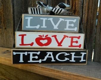 Live, Love, Teach--Teacher appreciation wood blocks
