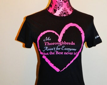 "Thoroughbred OTTB t-shirt ""But the best never is"" fitted tee"