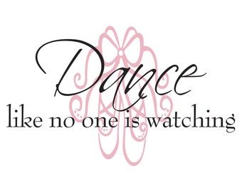 Dance Wall Decal Quote - Dance Like No One Is Watching Ballet Slipper For Girl Baby Nursery Or Girls Room Vinyl Wall Art GQ004