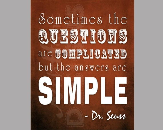 """sometimes answers are simple to complicated questions essay  front of you, the first question is unbelievably easy, but suddenly you cannot  retrieve the answer  are memory and recall really so complicated the bigger  question is, """"how do we remember and why do we often forget."""