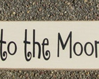 Primitive Country T1779 I Love You to the Moon Shelf Sitter Wooden  Sign