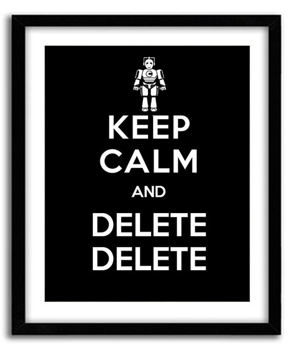 Doctor Who Keep Calm Print Cyberman Delete By Marvelouswares