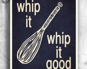 Kitchen Decor, Typographic Print, Kitchen Art, Wall Decor, Wall Hanging, Whip it Whip it good, Letterpress Prints - Typography for kitchen