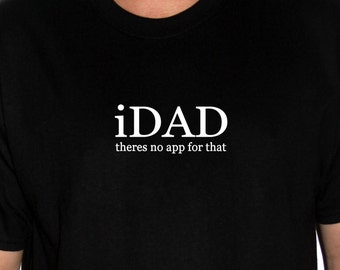 iDAD - Theres no app for that T shirt