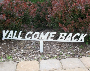 Yall come back, Beautiful,  metal Landscape,sign