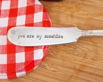 You Are My Sunshine- Hand Stamped Vintage Silverware Knife, butter knife