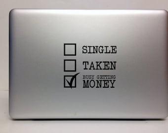 Macbook Decal single taken busy getting money Macbook Stickers decal laptop decal iPad decals for macbook 020
