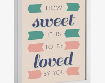 How Sweet It Is to Be Loved by You Printable