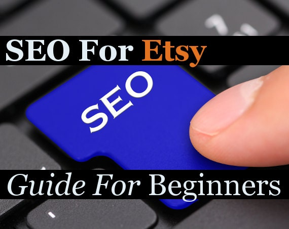 SEO Guide For ETSY: Step by Step Guide For Beginners - PDF