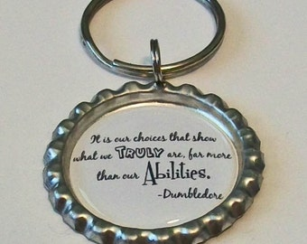 Harry Potter Inspired Quote It is Our Choices That Show Who We Truely Are Metal Flattened Bottlecap Keychain