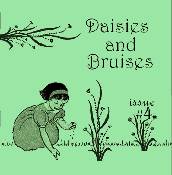 Daisies and Bruises Zine Issue 4