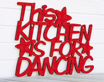Mothers Day Kitchen Gift, Kitchen Is For Dancing, Wood Kitchen Sign, Wood Quote Sign, Funky Wood Sign, Wood Sign Decor, Wood Word Sign