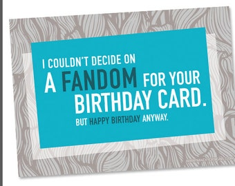 Geeky Birthday - I couldn't decide on a Fandom - 5x7 Nerdy Birthday Postcard