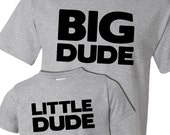 Funny big dude little dude matching dad and kiddo t-shirt or bodysuit gift set - great gift for Father's Day or birthday
