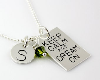 Keep Calm and Dream On Necklace - Sterling silver hand stamped personalized necklace - dreamer