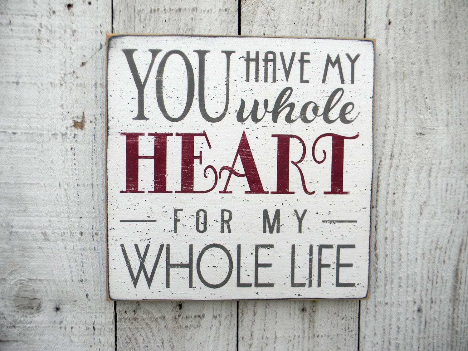 you have my word_You have my whole HEART for my whole life typography word art