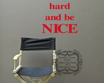 Work Hard And Be Nice Vinyl Decal