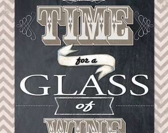 Always Time for a Glass of Wine Word Art Print - Canvas 16x20 Black Taupe White Chevron Girlfriend