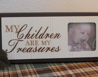 My Children Are My Treasures - Mothers Day Gift Wooden Picture Frame - Home Decor / Wall Decor Photo Frame Sign Brown or Black