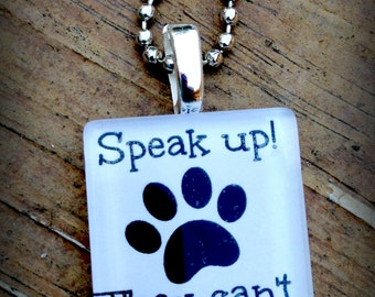 Speak Up, They Can't  Pendant