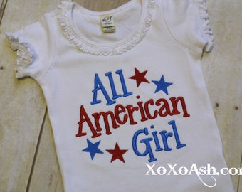 Fourth of July--All American Girl---4th of July-Independence Day-- Embroidered Shirt or Bodysuit