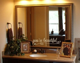 You Re Beautiful Wall Decal Mirror Decal Gift Idea
