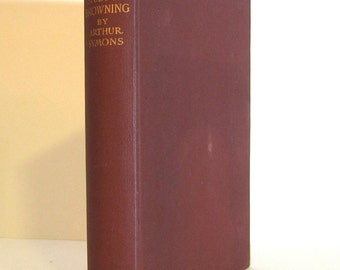 Robert Browning, An Introduction to the Study of Browning by Arthur Symons Antique Book from 1906 Vintage Books