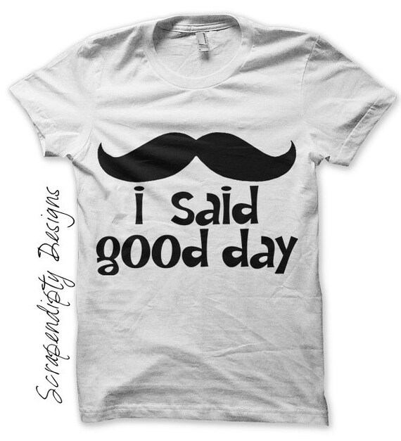 Mustache Iron on Shirt - Good Day Iron on Transfer / Kids Mustache Shirt / Funny Mens Tshirt / Kids Boy Clothing Top / Baby Clothes IT108