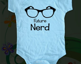 Future Nerd with glasses - funny saying printed on Infant Baby One-piece, Infant Tee, Toddler T-Shirts - Many sizes