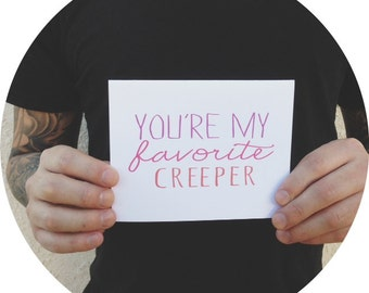 """Valentine's Day Card """" You're my favorite creeper """" Greeting card made by StrangerDays. I love you card. Valentine"""