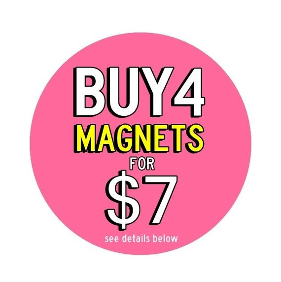 SALE - Choose Any 4 Bottle Cap Magnets for 7 Dollars - SPECIAL PRICE