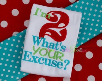 I'm 2 What's Your Excuse - Embroidered Shirt - Toddler Shirt - Birthday Shirt - Toddler Birthday