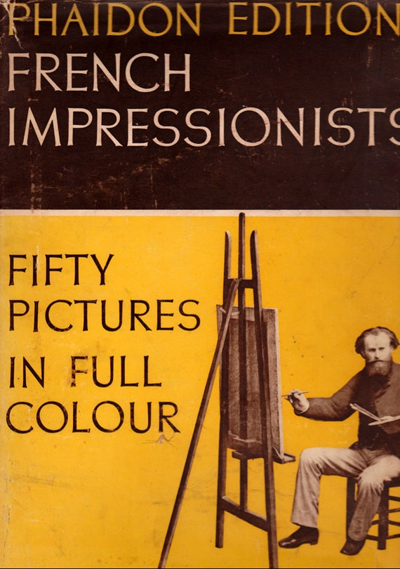 Phaidon Edition: French Impressionists - Fifty Pictures in Full Color with an introduction by Clive Bell