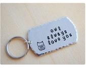 Valentine's Day - Owl Always Love You - Quote Keychain - Aluminum Dog Tag - Owl Keychain - Sleepy Owl - Customized Jewelry