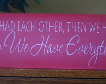 First We Had Each Other Baby Nursery Child Sign