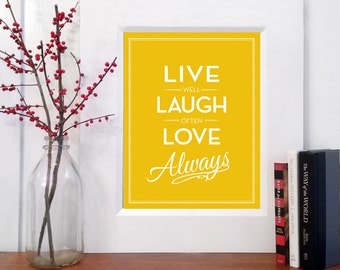 Live Well Laugh Often Love Always print - Live, Laugh, Love, Much, Quote, Decor, Art, Sign, Gift