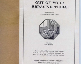 Vintage Delta Tools Rockwell Getting the Most Out of your Abrasive Tools Sanders Grinders Book No 4531 1939