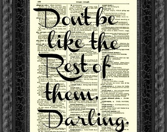 Don't Be Like the Rest of Them Darling Quote, Dictionary Wall Decor, Art Print, Inspirational Art, Gatsby, Typographic Print, Typography Art