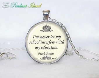 Mark Twain  Quote Necklace  quote pendant, quote jewelry, words necklace for men for her