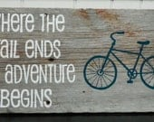 "Rustic Reclaimed Barnwood, Hand-Painted Wood Sign - ""Where the Trail Ends the Adventure Begins"""