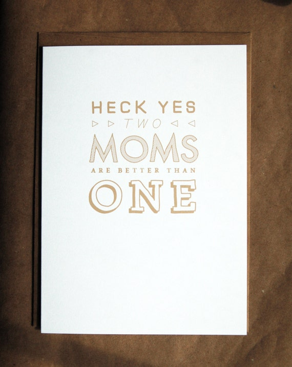 Funny Lesbian Mother's Day Card // Two Moms are Better than One (as seen on BuzzFeed)