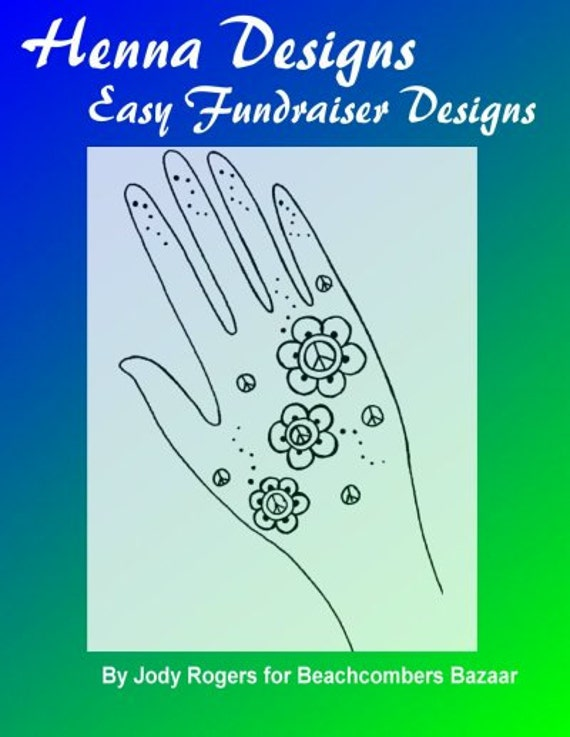 henna tattoo fundraiser festival design book quick and easy. Black Bedroom Furniture Sets. Home Design Ideas