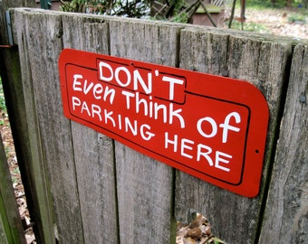 No Parking sign, humorous,