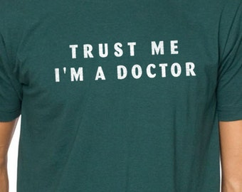 Friend Gift Trust Me I'm a DOCTOR T-shirt MENS T shirt Husband Gift Funny Tshirt doctor gift cool Shirt Medicine students t shirt