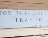 For This Child I Prayed // Samuel 1:27 Bible verse Neutral gender Boy Nursery Decor Christian rustic Baby Shower Gift present
