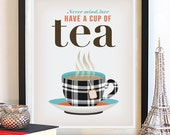Cup of Tea. Kitchen Art. Art Print. English Tea. Kitchen Tea. British Saying. British Style. British Art. Typography Poster. Quote Art.
