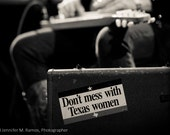 Don't Mess with Texas Women - Austin, Texas - Photography 8x10
