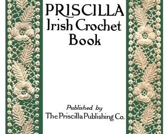 1920 Edwardian Priscilla Irish Crochet Lace Book 1st Motif Rose Daisy Floral Patterns Baby Bonnet  DIY Emerald Isle